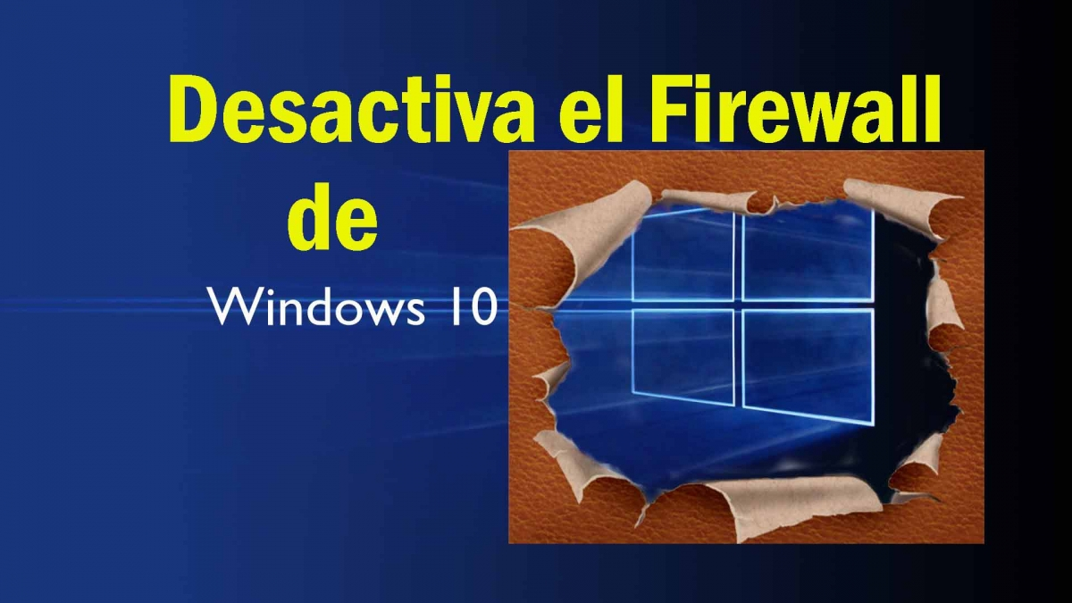 Como desactivar el firewall en Windows 10