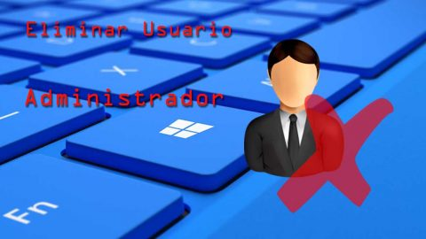 Eliminar al usuario Administrador de Windows 10
