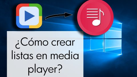 Como crear y guardar lista de reproduccion con media player en windows 10