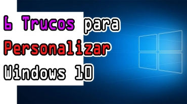 Tutoriales de Windows 10 - 6 trucos para personalizar el escritorio
